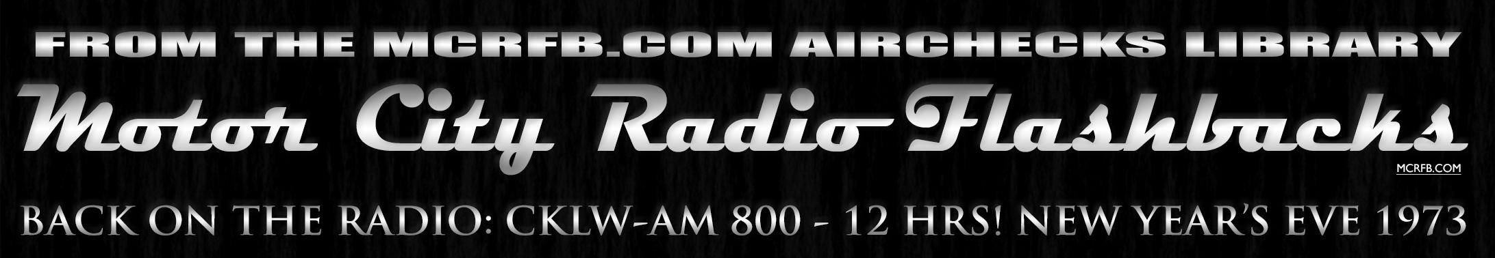 Motor City Radio Flashbacks Airchecks Blk Box (MCRFB CKLW-AM 1973)